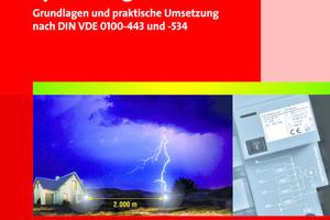 Blitz- und Überspannungsschutz – Grundlagen und praktische Umsetzung nach DIN VDE 0100-443 und -534