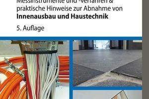 Abnahme von Bauleistungen Band 2: Messinstrumente und -verfahren & praktische Hinweise zur Abnahme von Innenausbau und Haustechnik