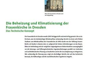 … der wieder aufgebauten Frauenkirche in Dresden, deren TGA Dipl.-Ing. (TU) Hans Breiden in drei Fachbeiträgen 2008 und 2009 erläuterte, …