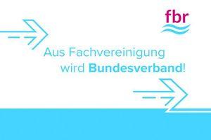 Aus der Fachvereinigung Betriebs- und Regenwassernutzung e.V. wird der fbr - Bundesverband für Betriebs- und Regenwasser e.V.