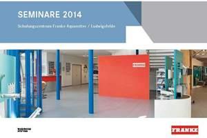 Das Schulungszentrum von Franke Aquarotter in Ludwigsfelde bei Berlin bietet im Jahre 2014 wieder ein umfassendes Weiterbildungsprogramm.