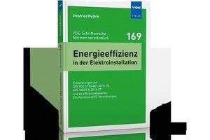 Energieeffizienz in der Elektroinstallation – Erläuterungen zur DIN VDE 0100-801:2015-10, DIN 18015-5:2015-07 und zu effizienzrelevanten EG-Richtlinien/EG-Verordnungen