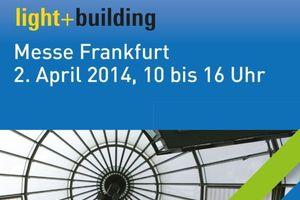 """BTGA-Forum """"Schlaue Gebäude sparen Energie"""" auf der light + building: Messe Frankfurt, 2.4.2014, Halle 11.0, Foyer Nord, Saal Korall"""