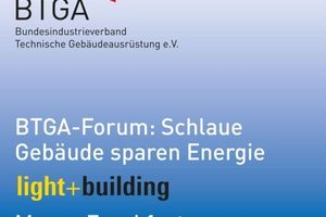 "BTGA-Forum ""Schlaue Gebäude sparen Energie"" auf der light + building: Messe Frankfurt, 2. April 2014, Halle 11.0, Foyer Nord, Saal Korall"