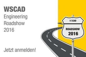 Die WSCAD Engineering Roadshow findet 2016 von Juni bis September in sieben Städten quer durch Deutschland statt.