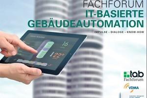 Das tab Fachforum IT-basierte Gebäudeautomation findet 2016 in Mannheim, Bonn, Berlin und München statt.
