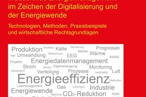 Industrielles Energiemanagement im Zeichen der Digitalisierung und der Energiewende