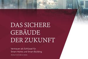 """Die Studie """"Das sichere Gebäude der Zukunft"""" steht kostenfrei zum Herunterladen bereit."""