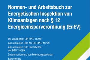 BTGA, FGK und Beuth-Verlag geben erstmalig ein Grundlagenwerk zur Energetischen Inspektion von Klimaanlagen nach § 12 EnEV heraus.