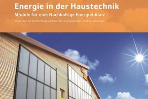 """Die Broschüre """"Effiziente Nutzung der Sonnen-Energie in der Haustechnik"""""""